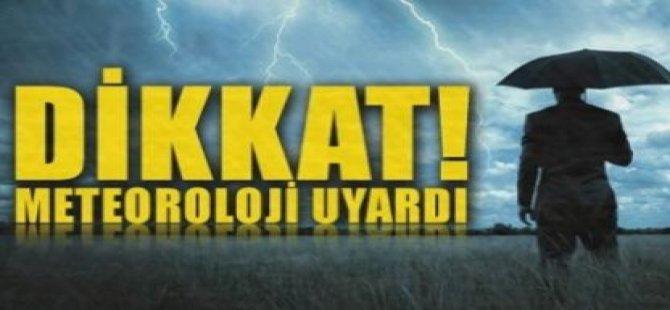 DİKKAT! METEOROLOJİ DAİRESİ HALKI UYARDI...