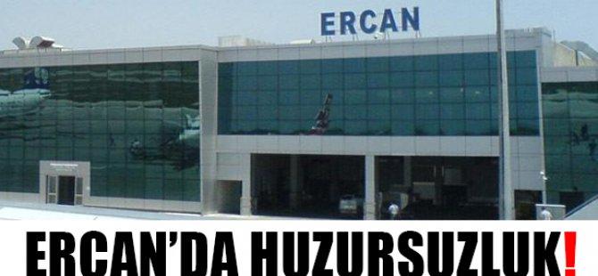 ERCAN'DA HUZURSUZLUK!