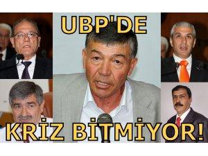 UBP'DE KRİZ BİTMİYOR!