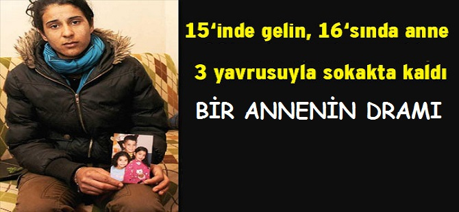 15'İNDE GELİN, 16'SINDA ANNE VE...