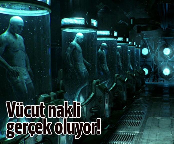 VÜCUT NAKLİ GERÇEK OLUYOR!