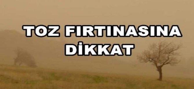 TOZ FIRTINASINA DİKKAT!