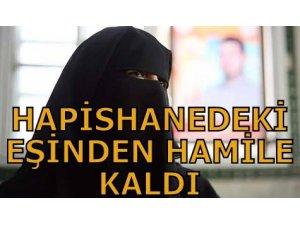 HAPİSHANEDEKİ EŞİNDEN HAMİLE KALDI!