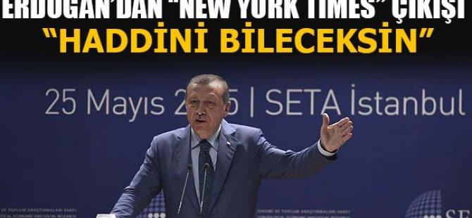 ERDOĞAN'DAN NEW YORK TİMES'A SERT ÇIKIŞ!