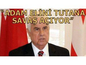 """EROĞLU: """"ADAM, ELİNİ TUTANA SAVAŞ AÇIYOR"""""""