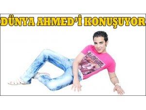 DÜNYA AHMED'İ KONUŞUYOR!