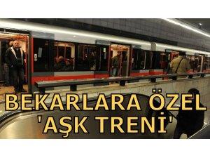 BEKARLARA ÖZEL 'AŞK TRENİ'