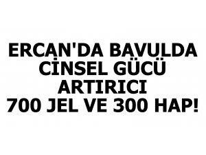 BAVULDAN CİNSEL GÜCÜ ARTIRICI 700 JEL VE 300 HAP ÇIKTI!