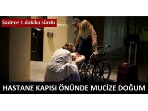 HASTANE KAPISI ÖNÜNDE MUCİZE DOĞUM!