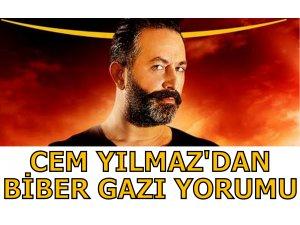 CEM YILMAZ'DAN BİBER GAZI YORUMU!