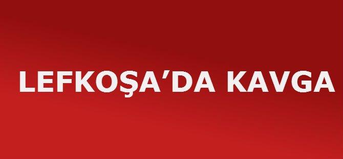 LEFKOŞA'DA KAVGA