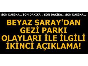 """BEYAZ SARAY'DAN İKİNCİ """"GEZİ PARKI"""" OLAYLARI AÇIKLAMASI!"""