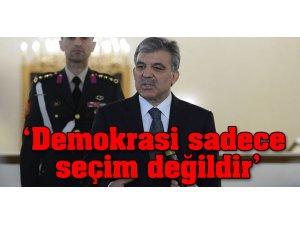 'DEMOKRASİ SADECE SEÇİM DEĞİLDİR'
