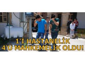 1'İ HASTANELİK, 4'Ü MAHKEMELİK OLDU!