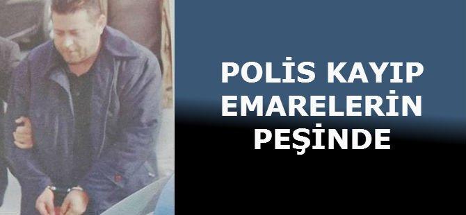 POLİS KAYIP EMARELERİN PEŞİNDE