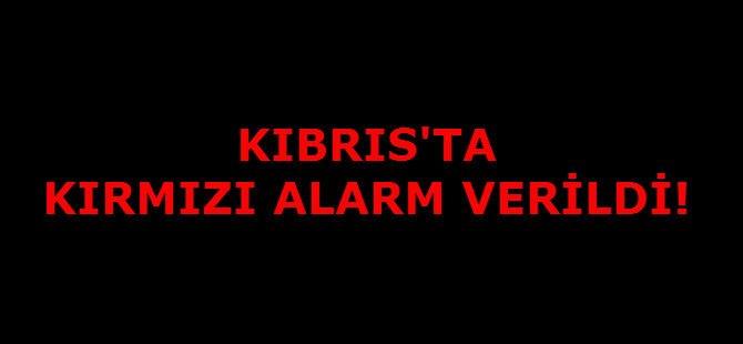 KIBRIS'TA KIRMIZI ALARM VERİLDİ!