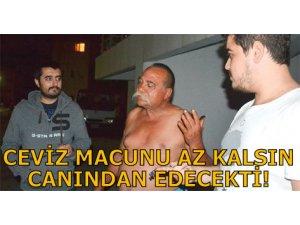 CEVİZ MACUNU AZ KALSIN CANINDAN EDECEKTİ!