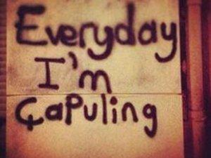 EVERYDAY I'M ÇAPULİNG!