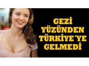 MIRANDA KERR, TÜRKİYE'YE GELMEKTEN VAZGEÇTİ!