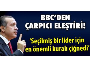 BBC'DEN ERDOĞAN'A ÇARPICI ELEŞTİRİ