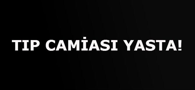 TIP CAMİASI YASTA!