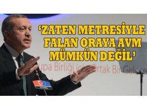 """""""ZATEN METRESİYLE FALAN ORAYA AVM MÜMKÜN DEĞİL"""""""