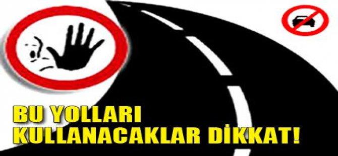 BU YOLLARI KULLANACAKLAR DİKKAT!