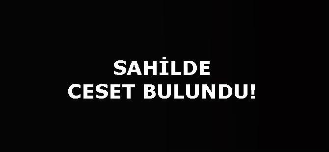 SAHİLDE CESET BULUNDU!