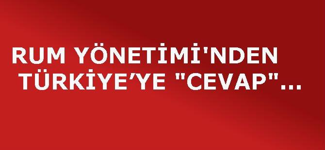 """RUM YÖNETİMİ'NDEN TÜRKİYE'YE """"CEVAP""""…"""