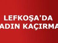 LEFKOŞA'DA KADIN KAÇIRMA!