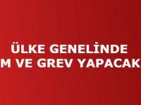 ÜLKE GENELİNDE EYLEM VE GREV YAPACAKLAR!