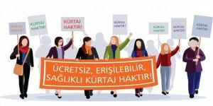 """KADINLARIN SAĞLIĞA ERİŞİM HAKKI GÜVENCE ALTINA ALINMALIDIR"""