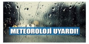 METEOROLOJİ DAİRESİ UYARDI!