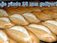 EKMEĞE YÜZDE 25 ZAM GELİYOR!