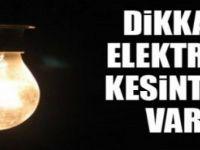 DİKKAT! 7 SAATLİK ELEKTRİK KESİNTİSİ VAR...