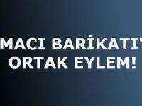 LOKMACI BARİKATI'NDA ORTAK EYLEM!