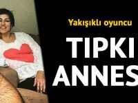 TIPKI ANNESİ...