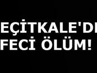 GEÇİTKALE'DE FECİ ÖLÜM!
