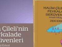 HALİM ÇİLELİ'NİN FEVKALADE SERÜVENLERİ